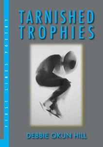 Tarnished Trophies (Black Moss Press 2014)