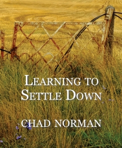 Learning to Settle Down by Nova Scotia poet Chad Norman