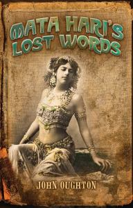 mata-haris-lost-words-neopoiesis-press-2017-by-john-oughton